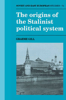 The Origins of the Stalinist Political System by Graeme Gill image
