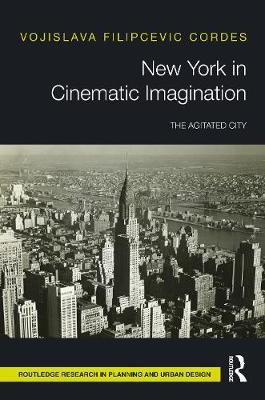 New York in Cinematic Imagination by Vojislava Filipcevic Cordes