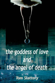 The Goddess of Love and The Angel of Death by Tom Slattery image