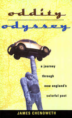 Oddity Odyssey: A Journey Through New England's Colorful Past by James Chenoweth image