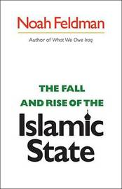 The Fall and Rise of the Islamic State by Noah Feldman image