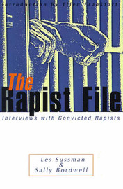 The Rapist File: Interviews with Convicted Rapists by Les Sussman