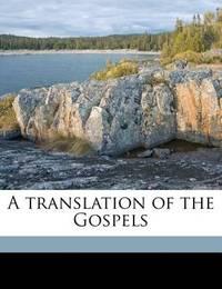 A Translation of the Gospels by Andrews Norton