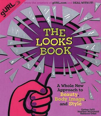 The Looks Book: A Whole New Approach to Beauty, Body Image and Style by Esther Drill image