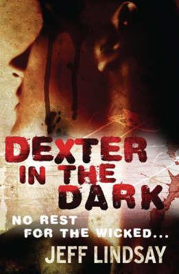 Dexter in the Dark (Dexter #3) by Jeff Lindsay