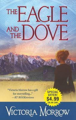 The Eagle and the Dove by Victoria Morrow