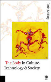 The Body in Culture, Technology and Society by Chris Shilling image
