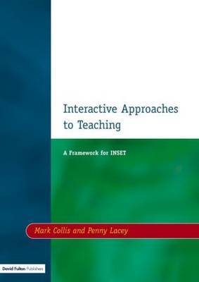 Interactive Approaches to Teaching by Mark Collis