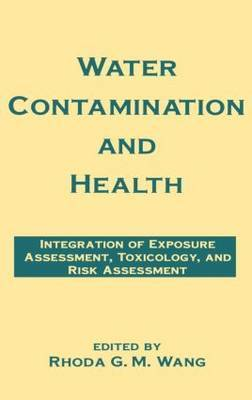 Water Contamination and Health by Rhoda G.M. Wang
