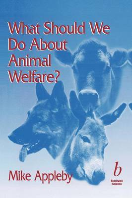 What Should We Do About Animal Welfare? by Michael C. Appleby image