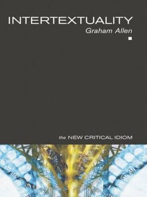 Intertextuality by Graham Allen