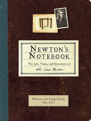 Newton's Notebook: The Life, Times, and Discoveries of Isaac Newton by Joel Levy image