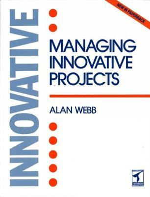 Managing Innovative Projects by Alan Webb image