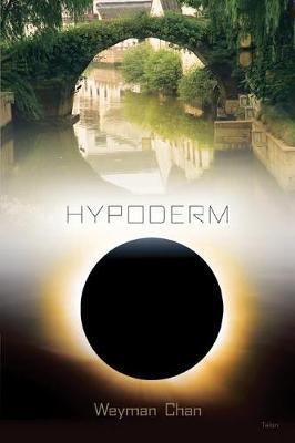 hypoderm by Weyman Chan