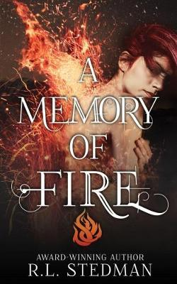 A Memory of Fire by R L Stedman image