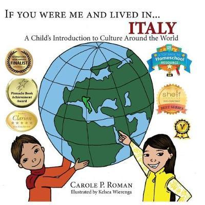 If You Were Me and Lived In... Italy by Carole P Roman