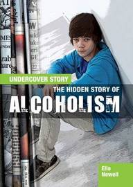 The Hidden Story of Alcoholism by Ella Newell