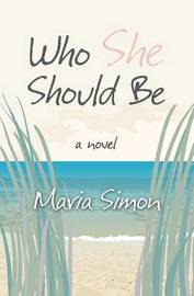 Who She Should Be by Maria Simon