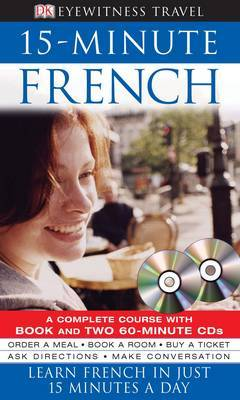 15-Minute French: Learn French in Just 15 Minutes a Day