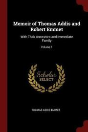 Memoir of Thomas Addis and Robert Emmet by Thomas Addis Emmet image