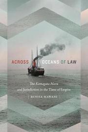 Across Oceans of Law by Renisa Mawani