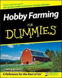 Hobby Farming For Dummies by Theresa A. Husarik