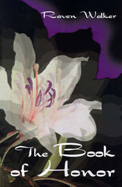 The Book of Honor by Raven Walker