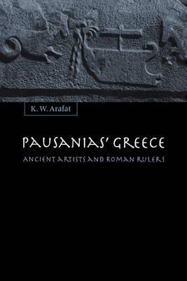 Pausanias' Greece by K.W. Arafat image