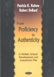 From Proficiency to Authenticity by Patricia K. Kubow image