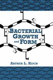 Bacterial Growth and Form by A.L. Koch