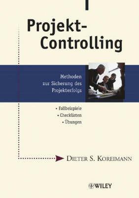 Projekt-Controlling: Methoden Zur Sicherung Des Projekterfolgs by Dieter S. Koreimann image