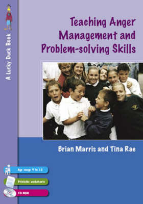 Teaching Anger Management and Problem-solving Skills for 9-12 Year Olds by Tina Rae