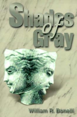 Shades of Gray by William R. Bonelli