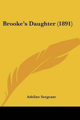 Brooke's Daughter (1891) by Adeline Sergeant