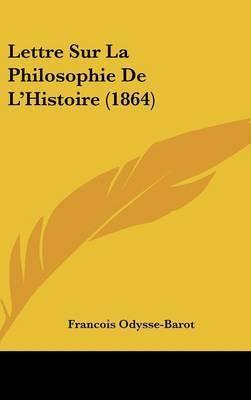 Lettre Sur La Philosophie De L'Histoire (1864) by Francois Odysse-Barot
