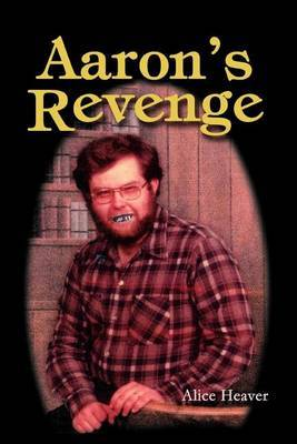 Aaron's Revenge by Alice Heaver image