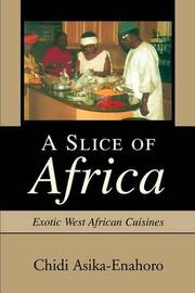 A Slice of Africa by Chidi Asika-Enahoro