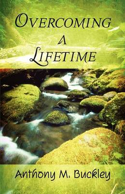 Overcoming a Lifetime by Anthony M. Buckley image