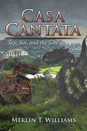 Casa Cantata by MERLIN T. WILLIAMS