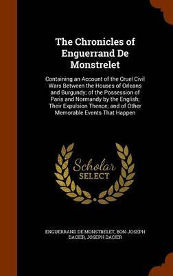 The Chronicles of Enguerrand de Monstrelet by Enguerrand De Monstrelet image