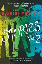 Dorothy Must Die Stories Volume 2 by Danielle Paige