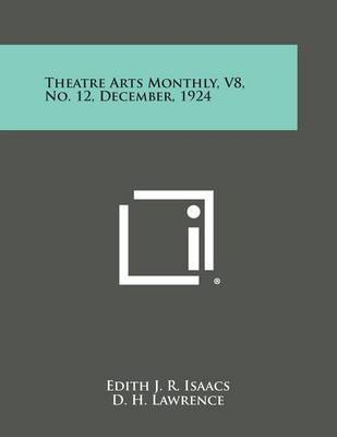 Theatre Arts Monthly, V8, No. 12, December, 1924 by Edith J.R. Isaacs