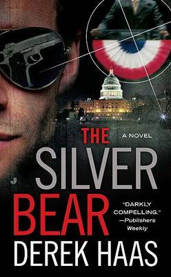 The Silver Bear by Derek Haas