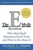 The E-Myth Revisited : Why Most Small Businesses Don't Work and What to Do About It by Michael E. Gerber