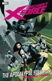 Uncanny X-force Volume 1 by Rick Remender