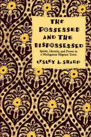 The Possessed and the Dispossessed by Lesley A. Sharp