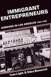 Immigrant Entrepreneurs by Ivan Light