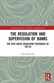 The Regulation and Supervision of Banks by Chen Chen Hu