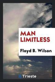Man Limitless by Floyd B Wilson image