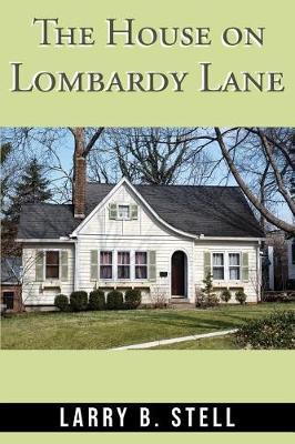 The House on Lombardy Lane by Larry B Stell image